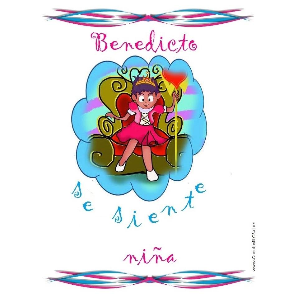 Benedicto se siente niña, Cuento para niños que podrían ser transexuales en edad adulta